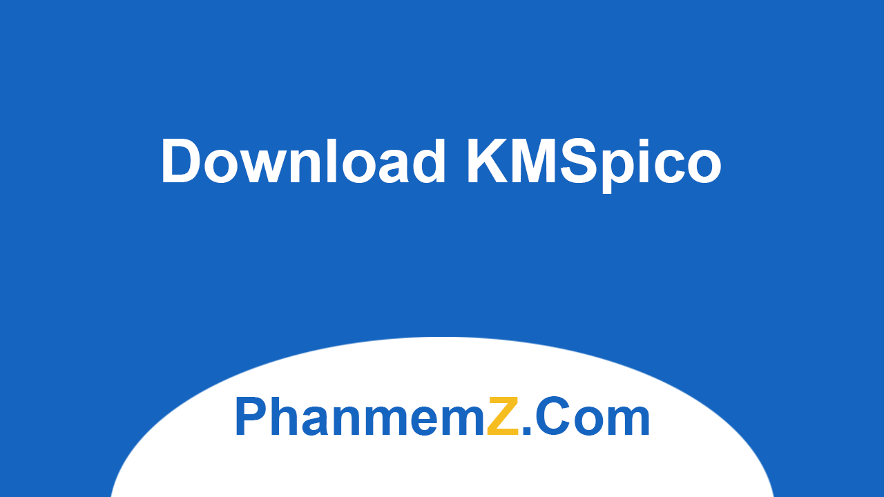 Download KMSpico Portable - Active Windows, Office miễn phí