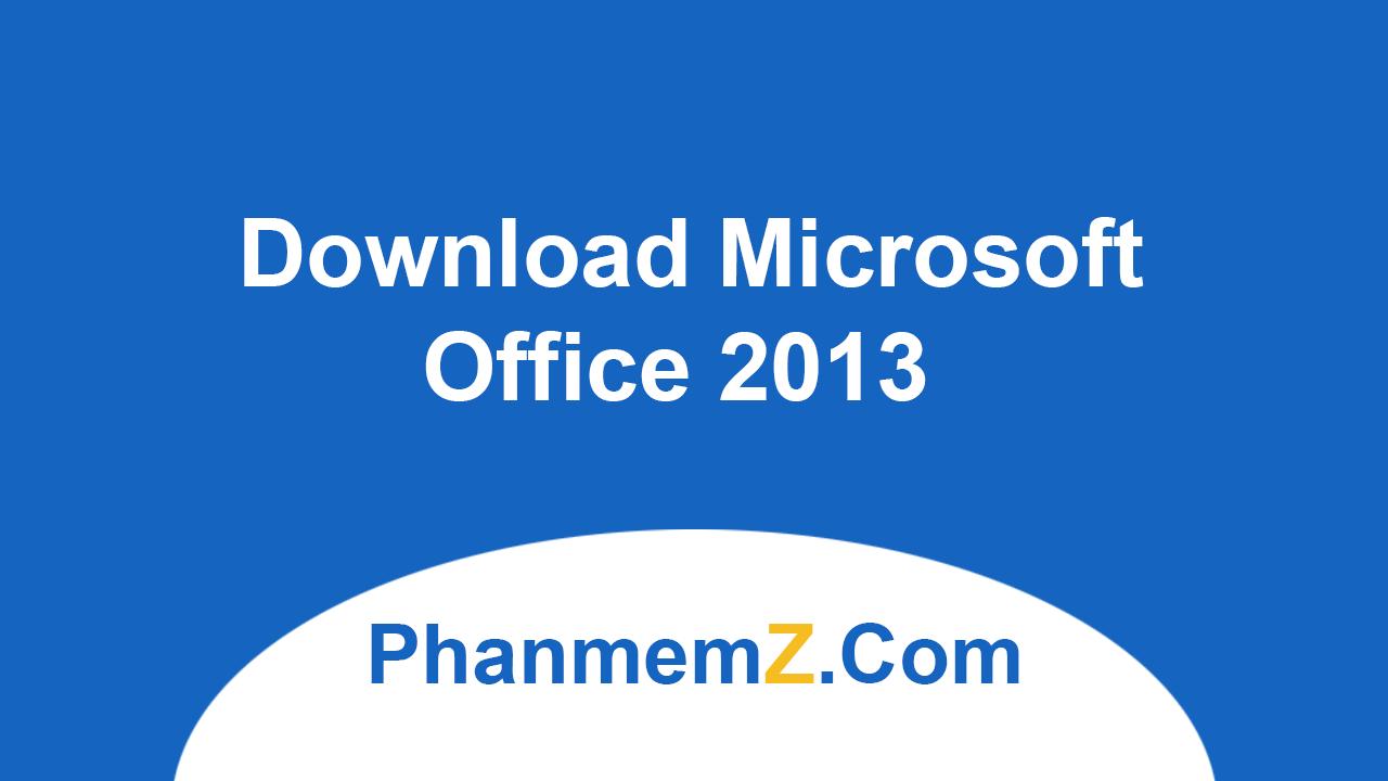 Download Microsoft Office 2013 Professional Đầy đủ nhất